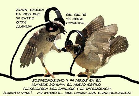 Caricatura 1, Arturo Tecuatl, Sospechosismo, Pajaros Alambre, Espionaje, Desconfianza, Tlaxcala Online
